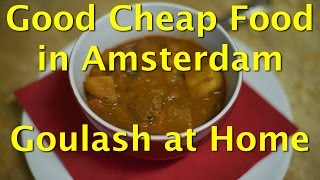 Good Cheap Food In Amsterdam - Goulash At Home