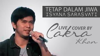 Download Isyana Sarasvati - Tetap Dalam Jiwa (by Cakra Khan) Live