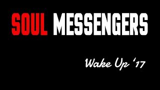 Wake Up '17 - Soul Messengers [Official Video]