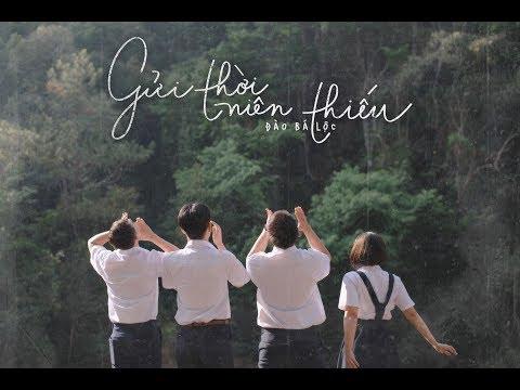 ĐÀO BÁ LỘC | GỬI THỜI NIÊN THIẾU ( THANH XUÂN 2 ) Official MV