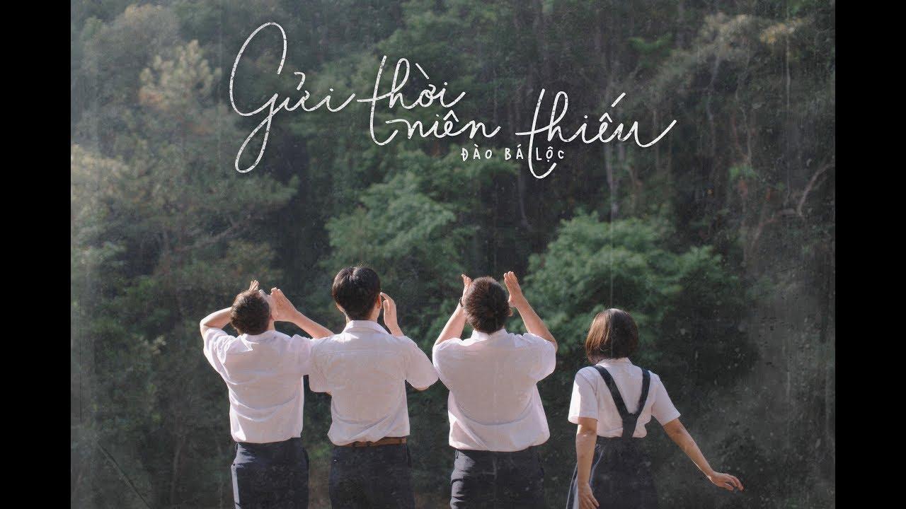 ĐÀO BÁ LỘC | GỬI THỜI NIÊN THIẾU (THANH XUÂN 2) Official MV #GTNT #1