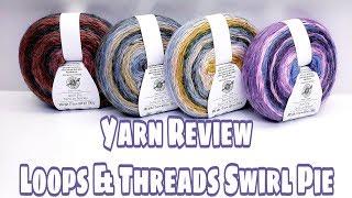 Yarn Review - Loops & Threads Swirl Pie - Bag-O-Day crochet Video