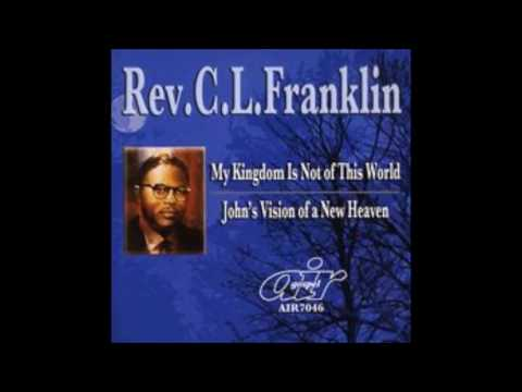 Rev.  C.  L.  Franklin - My Kingdom Is Not of This World