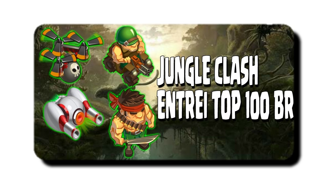 JUNGLE CLASH : ALCANCEI TOP 100 BR