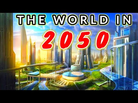 World In 2050   FUTURE TECHNOLOGY   Amazing Future Predictions