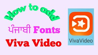 How to add (install) custom Punjabi Fonts in Viva Video