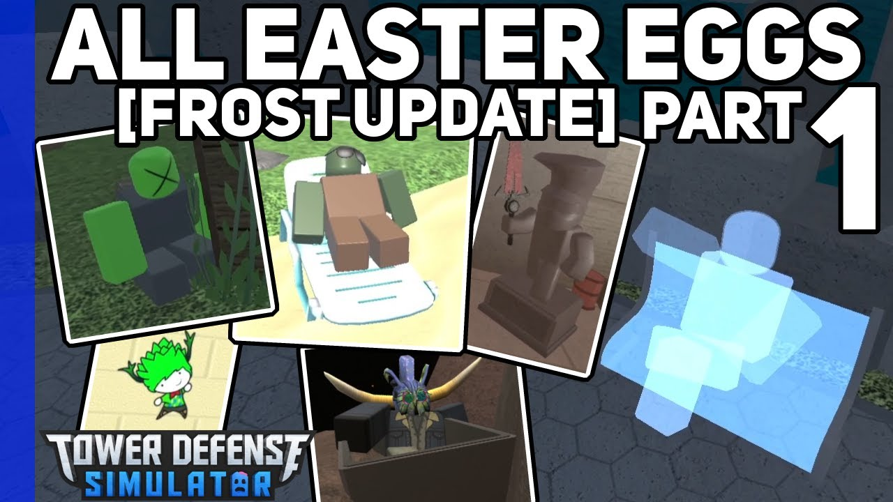 All Map Easter Eggs [Frost Update] Part 1 - Tower Defense Simulator