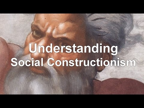 Understanding Social Constructionism (in less than 4 minutes)