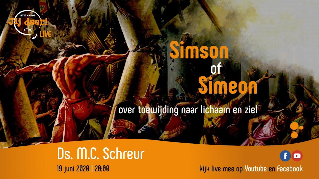 Ds. M.C. Schreur   Simson of Simeon?   19 juni 2020