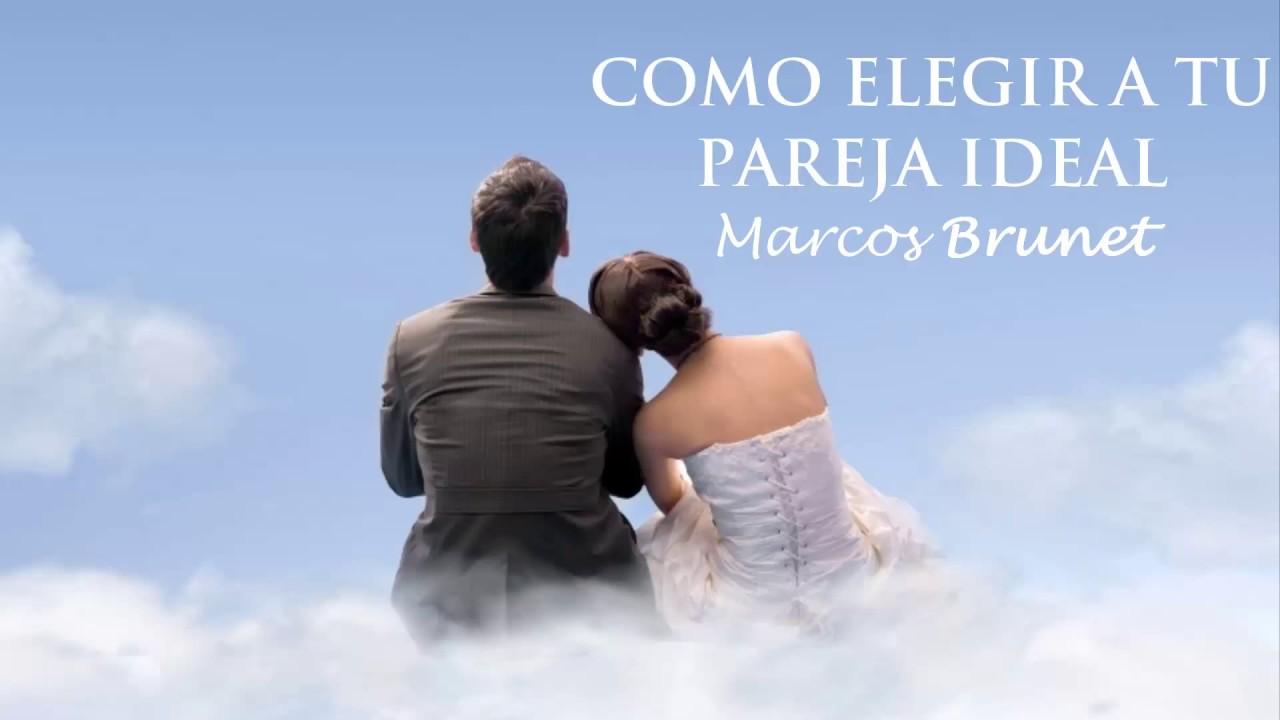 Cómo elegir la pareja ideal - Marcos Brunet - YouTube