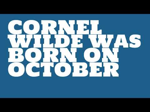 Who does Cornel Wilde share a birthday with?