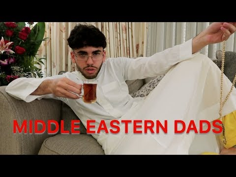 EVERY MIDDLE EASTERN DAD!!