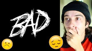 #LLJ 😭 XXXTENTACION - BAD! (Audio) - REACTION