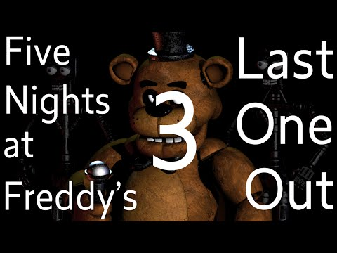 Five Nights at Freddy's Part 3 - Last One Out