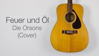 Feuer und Öl - Die Orsons (Cover)