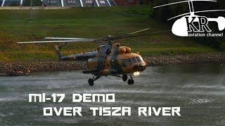 Video Mil Mi-17 demonstration flight from HUAF at Tisza River, Szolnok download MP3, 3GP, MP4, WEBM, AVI, FLV Oktober 2018