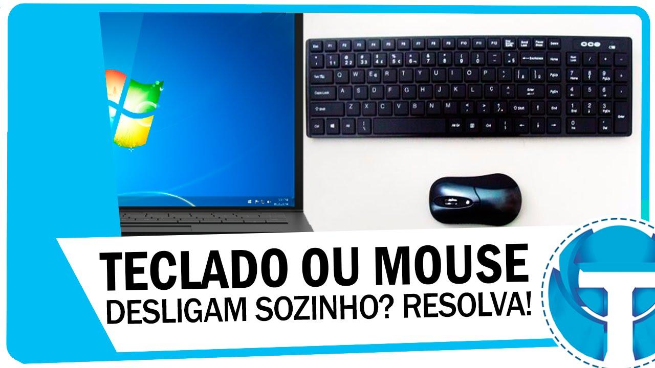 Mouse ou Teclado desligando sozinho? Aprenda resolver!