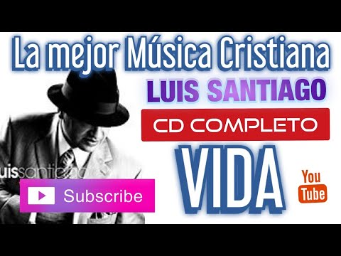 """LUIS SANTIAGO CD VIDA """"Completo"""""""