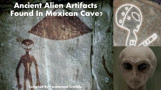 Ancient Alien Artifacts  Found In Mexican Cave?