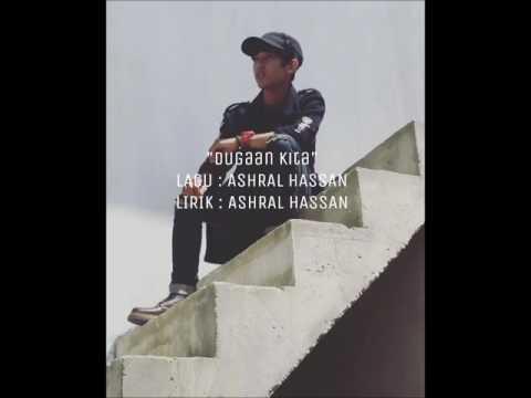 Dugaan Kita - Ashral Hassan (New Demo)