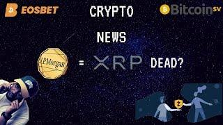JP Morgan coin | Coinbase Earn adds Zcash | Bitcoin SV Airdrop | Wyoming Pushing Crypto Adoption