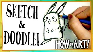 HOW TO ART - Get Started! Sketch! Doodle!