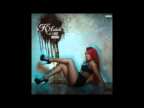 K Michelle - I Just Wanna (Lyrics)