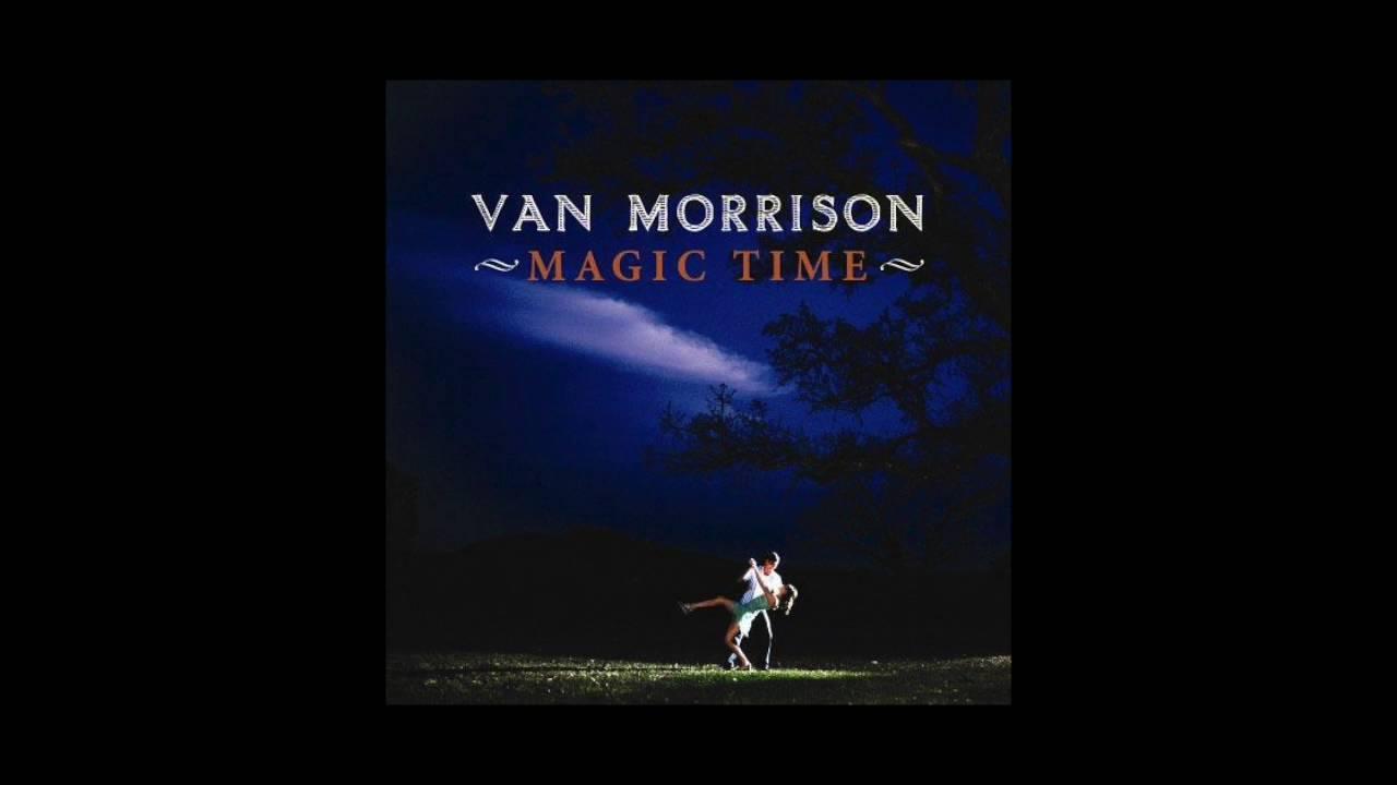 Van Morrison Magic Time VAN MORRISON - They So...