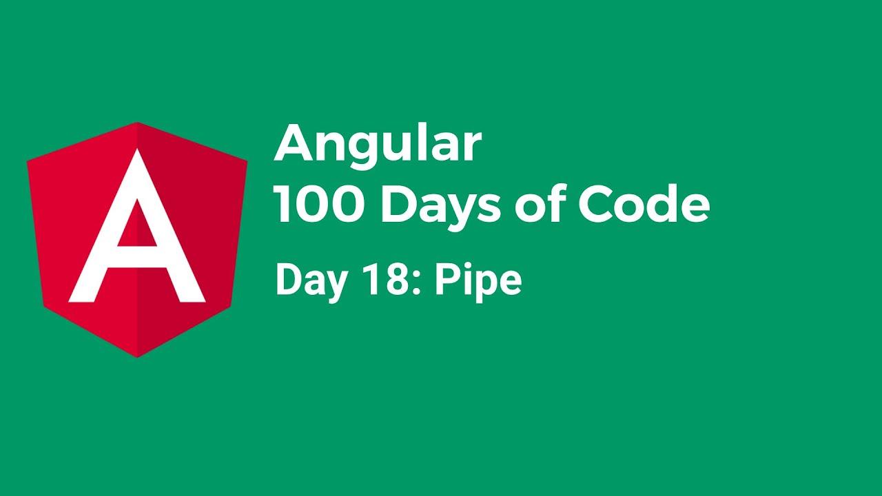 [100daysOfAngular] Day 18 – Pipe (Vietnamese)