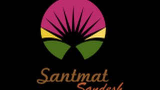 Santmat Sandesh- About the channel