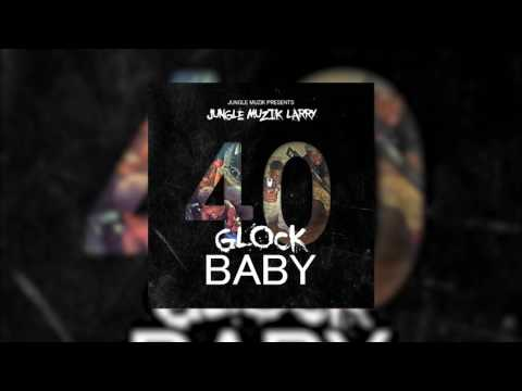 Jungle Muzik Larry- 40 Glock Baby (Prod. By: M3Production)