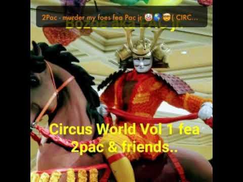 2Pac - murder my foes fea Pac jr 🤡🌎🤯( CIRCUS WORLD Vol1)