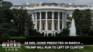 Gambar cover As Neil Howe Predicted In March … 'Trump Will Run To Left Of Clinton'