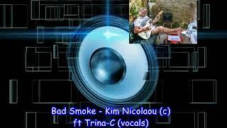 Bad Smoke – Kim Nicolaou ft Trina-C (2008)