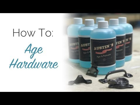 How To: Age Hardware