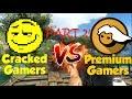 Premium VS Cracked Gamers PART 2!
