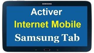 Activer l'internet mobile sur une tablette samsung galaxy