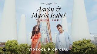 Aarón & María Isabel - Y sigo aquí (Videoclip Oficial)