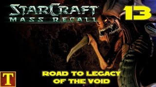 Road to Legacy of the Void - StarCraft Mass Recall - Part 13