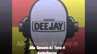 Alla Console-DJ Tony-H-Radio Deejay-14.08.1999