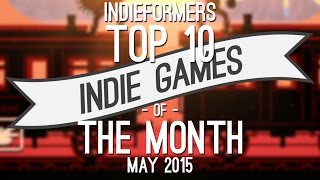Top 10 Best Indie Games of the Month - May 2015