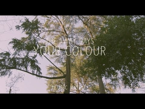 The Away Days - ''Your Colour'' (Official Music Video)