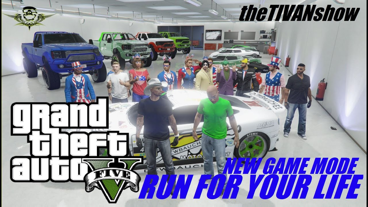 GTA5 - RUN FOR YOUR LIFE - ALL NEW GAME MODE by MAXTORQUE87 and TIVAN
