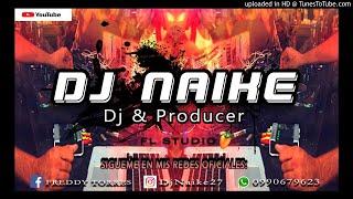DJ PROD. NAIKE 2018 - LESLIE GRACE FT. BECKY G - DIGANLE ( REMIX INTRO & OUTRO 2018 )? - DJ REMIX?