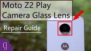 Moto Z2 Play Camera Glass Lens Repair Guide