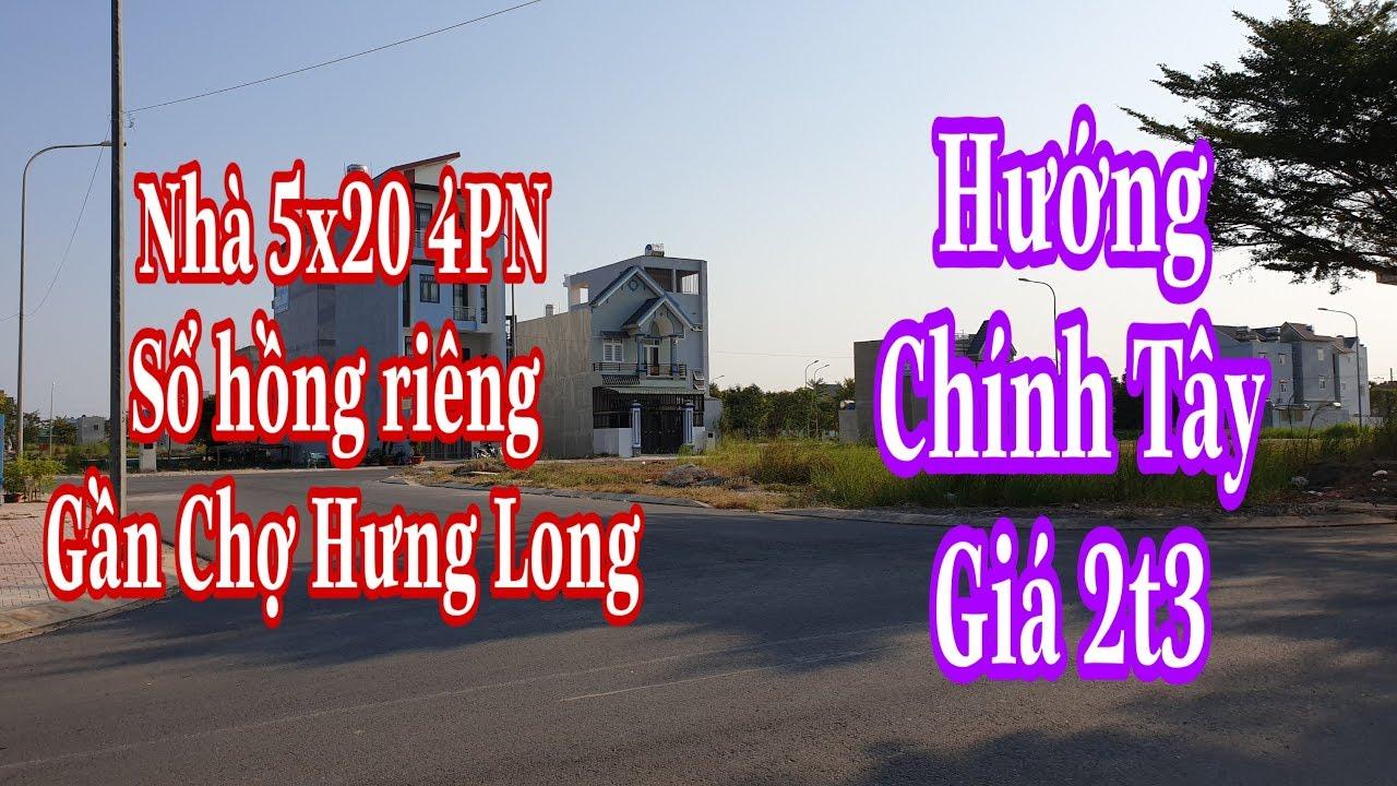 Bán Nhà Bình Chánh 5×20 sổ riêng gần Chợ Hưng Long | Hướng Tây | LH 0906485209 ZALO/VIBER MR HUY