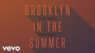 Aloe Blacc - Brooklyn In The Summer (Steve Smart Remix/Audio)