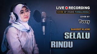 Download Mp3 Selalu Rindu - Yussy  Cover  Lagu Dangdut Klasik Slow Original Rita Sugiarto 🔴 L