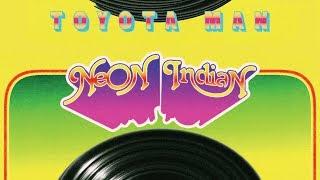 Neon Indian - Toyota Man
