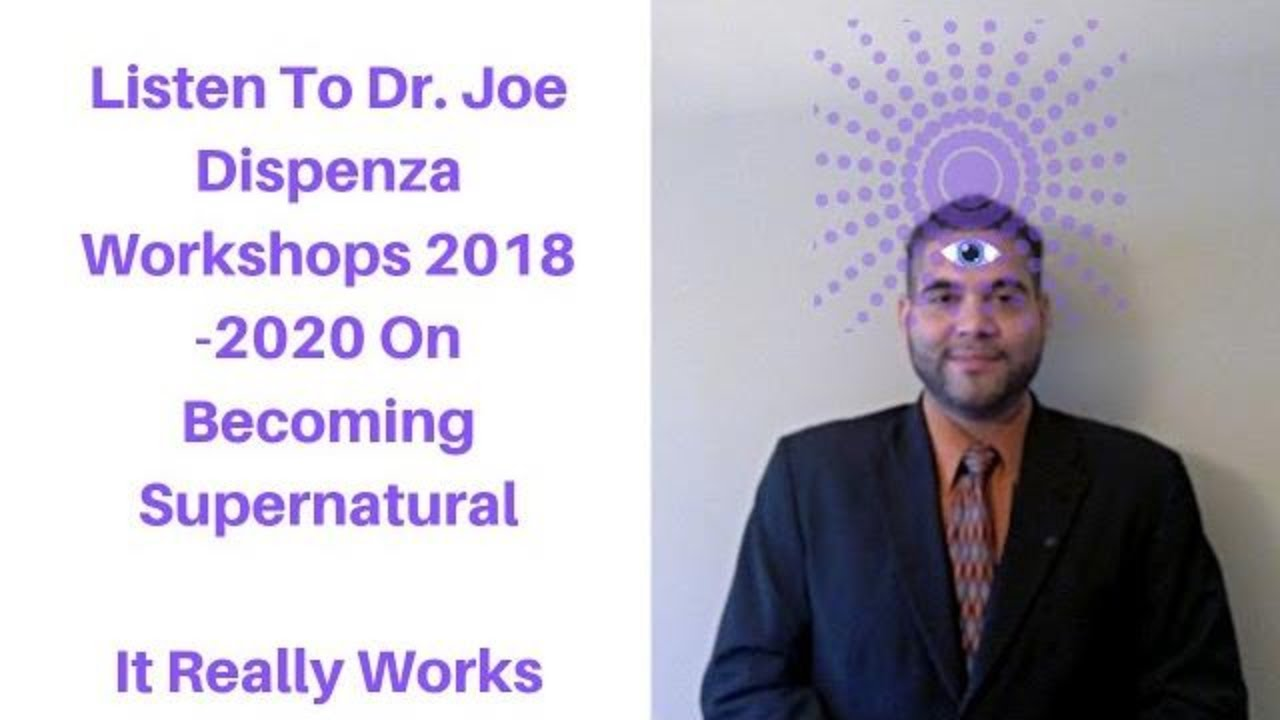 Joe Dispenza 2018